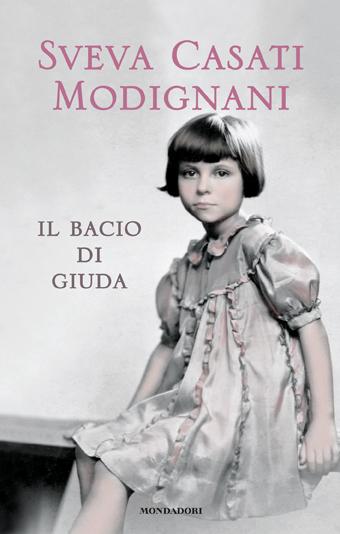 """In libreria da domani, 9 settembre 2014, """"Il bacio di Giuda"""" di Sveva Casati Modignani"""